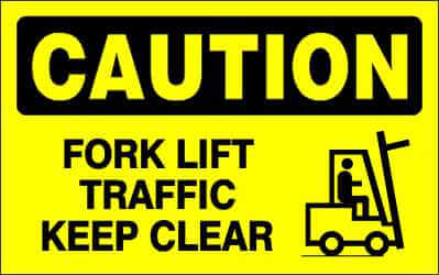 CAUTION Sign - FORK LIFT TRAFFIC KEEP CLEAR