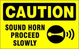 CAUTION Sign - SOUND HORN PROCEED SLOWLY