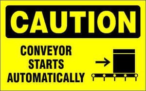 CAUTION Sign - CONVEYOR STARTS AUTOMATICALLY