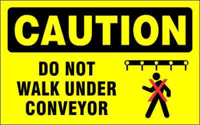 CAUTION Sign - DO NOT WALK UNDER CONVEYOR