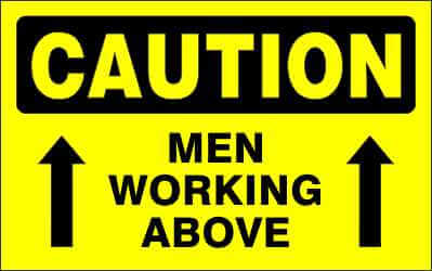 CAUTION Sign - MEN WORKING ABOVE