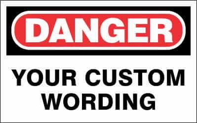 DANGER Sign - CUSTOM WORDING