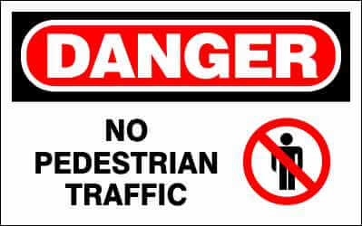 DANGER Sign - NO PEDESTRIAN TRAFFIC