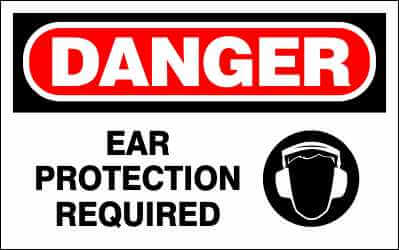 DANGER Sign - EAR PROTECTION REQUIRED
