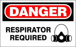 DANGER Sign - RESPIRATOR REQUIRED