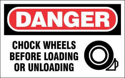 DANGER Sign - CHOCK WHEELS BEFORE LOADING OR UNLOADING