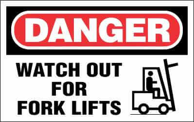 DANGER Sign - WATCH OUT FOR FORK LIFTS