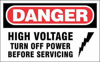 DANGER Sign - HIGH VOLTAGE TURN OFF POWER BEFORE SERVICING