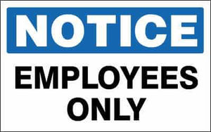 NOTICE Sign - EMPLOYEES ONLY
