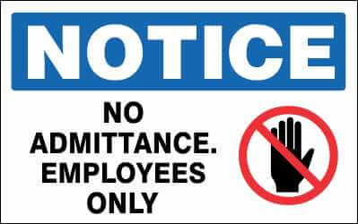 NOTICE Sign - NO ADMITTANCE. EMPLOYEES ONLY