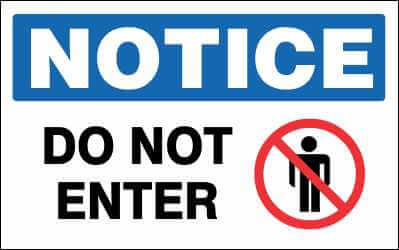 NOTICE Sign - DO NOT ENTER