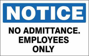 NOTICE Sign - NO ADMITTANCE. EMPLOYEES ONLY - NO SYMBOL