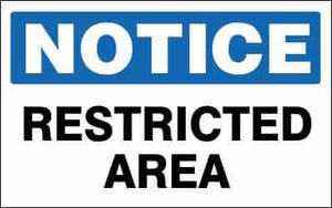 NOTICE Sign - RESTRICTED AREA