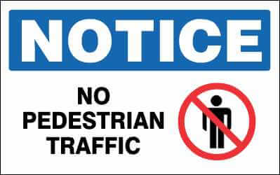 NOTICE Sign - NO PEDESTRIAN TRAFFIC