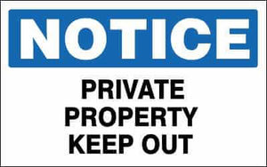 NOTICE Sign - PRIVATE PROPERTY KEEP OUT