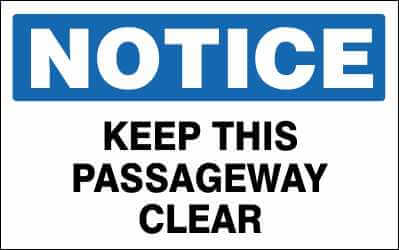 NOTICE Sign - KEEP THIS PASSAGEWAY CLEAR