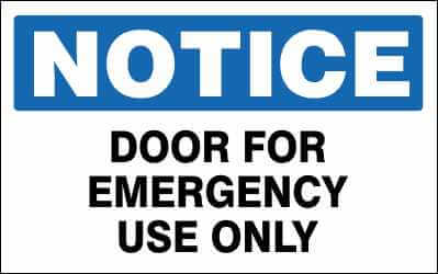NOTICE Sign - DOOR FOR EMERGENCY USE ONLY