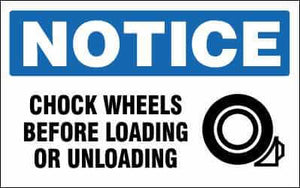 NOTICE - CHOCK WHEELS BEFORE LOADING OR UNLOADING - NO501