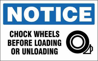 NOTICE Sign - CHOCK WHEELS BEFORE LOADING OR UNLOADING