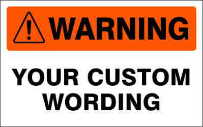 WARNING Sign - CUSTOM WORDING
