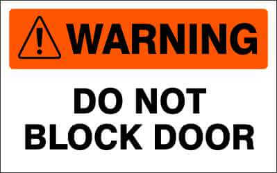 WARNING Sign - DO NOT BLOCK DOOR