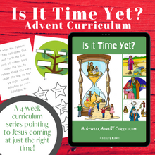 "Load image into Gallery viewer, ""Is It Time Yet?"" 4-Week Curriculum for Christmas"