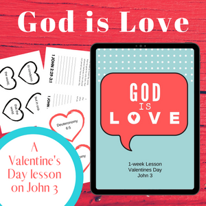 God is Love: A Valentine's Day Lesson from John 3
