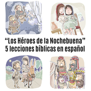 """Los Héroes de la Nochebuena""  5 lecciones bíblicas en español (5-Week Christmas Curriculum in Spanish)  (download only)"