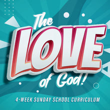 Load image into Gallery viewer, The LOVE of God: 4-Week Sunday School Curriculum (download only)