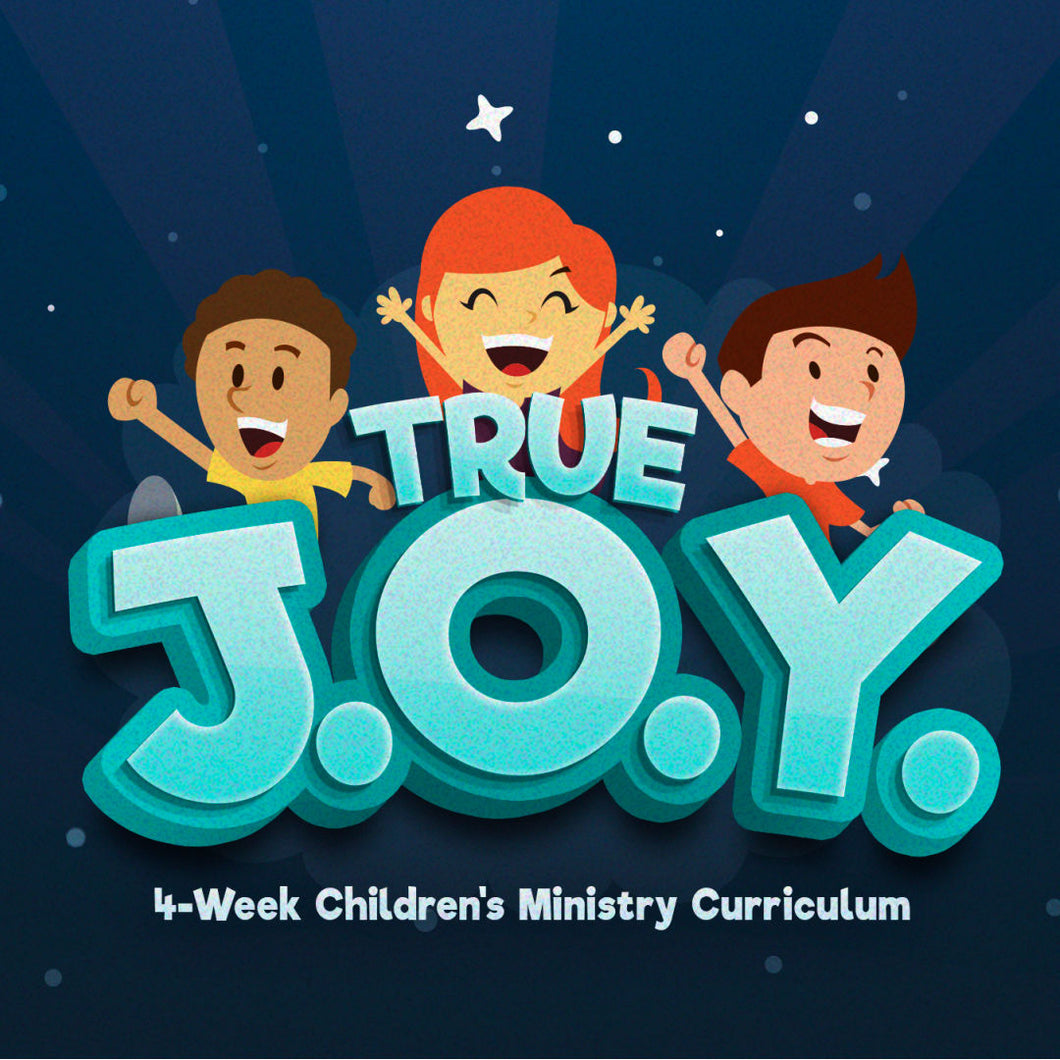 True JOY: 4-Week Children's Ministry Curriculum
