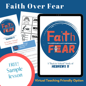 """Faith Over Fear"" Sample Lesson (FREE) Hebrews 11:1"