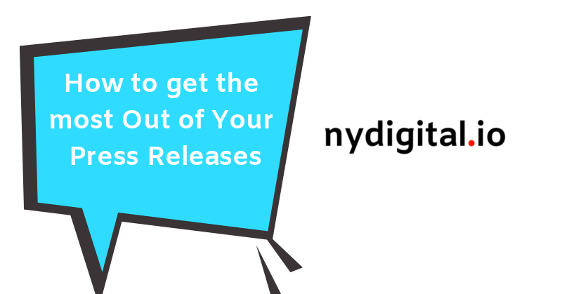 How to get the most Out of Your Press Releases