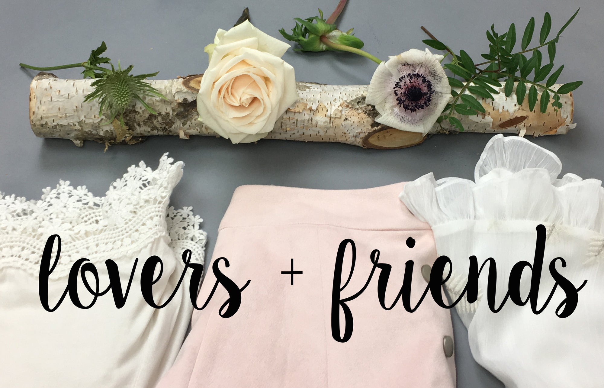 Behind The Brand: Lovers + Friends