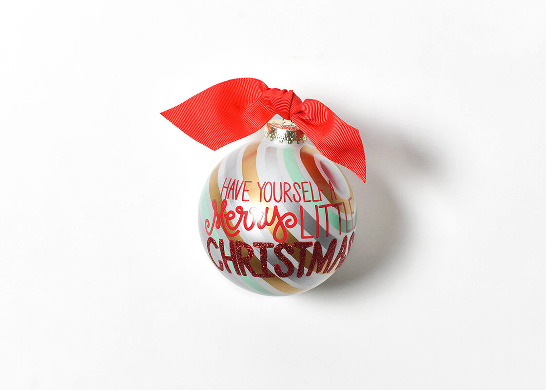Have Yourself A Merry Little Christmas Glass Ornament