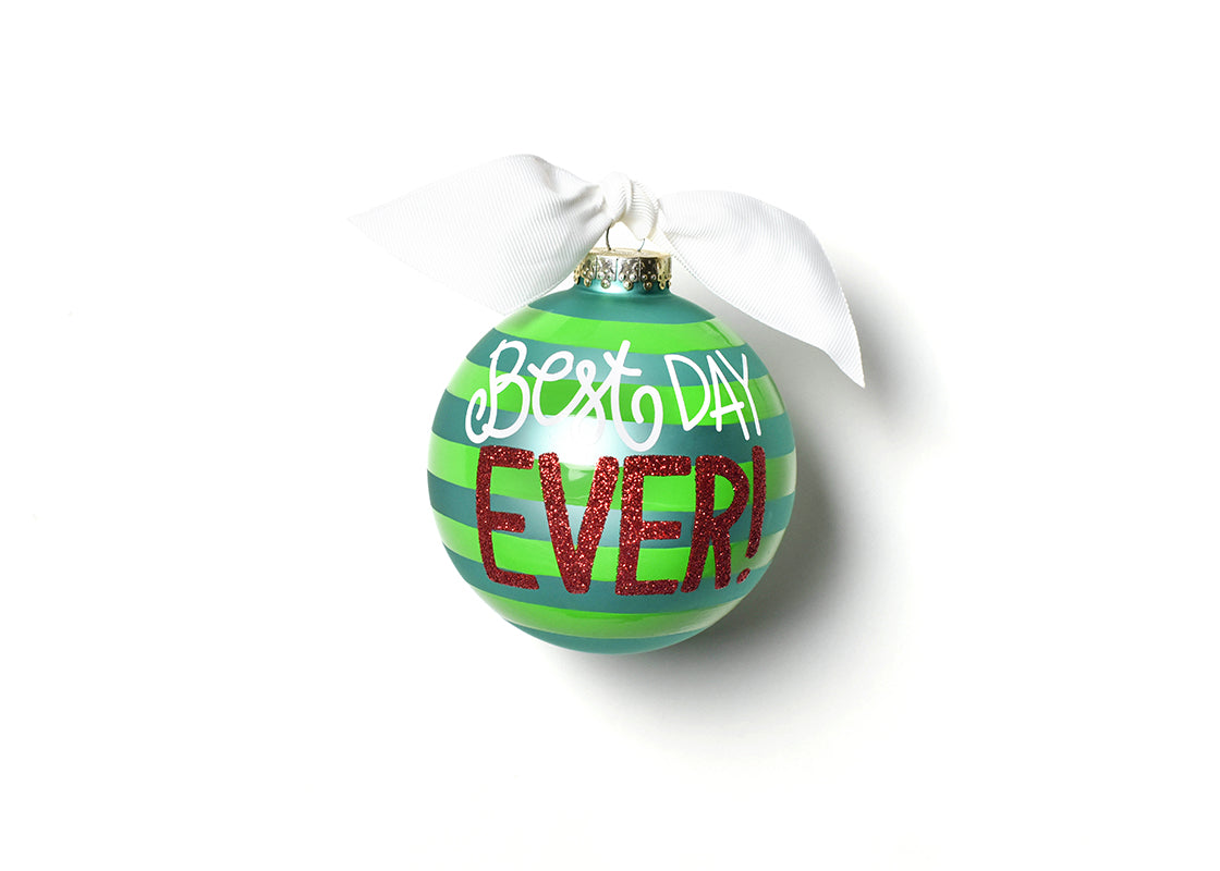 Best Day Ever Glass Ornament