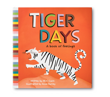 Load image into Gallery viewer, Tiger Days - A Book of Feelings - Written by M.H. Clark
