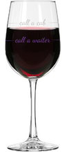 Load image into Gallery viewer, Call a Waiter / Call a Cab Wine Glass