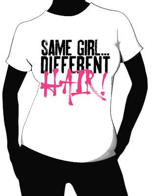 SAME GIRL... DIFFERENT HAIR T-SHIRT