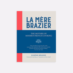 La Mère Brazier: The Mother of Modern French Cooking