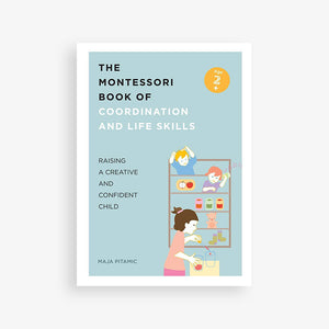 The Montessori Book of: Coordination and Life Skills