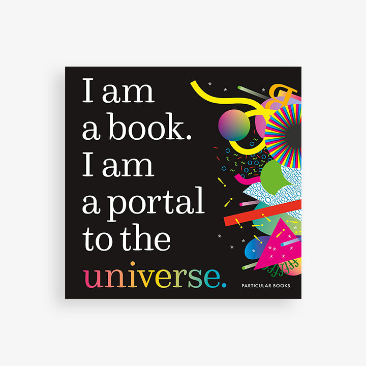 I Am a Book. I Am a Portal to the Universe