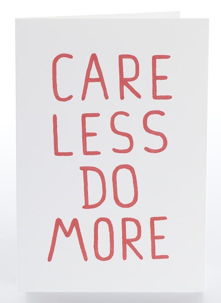 Care Less Do More