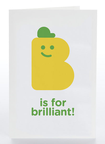 B Is For Brilliant!