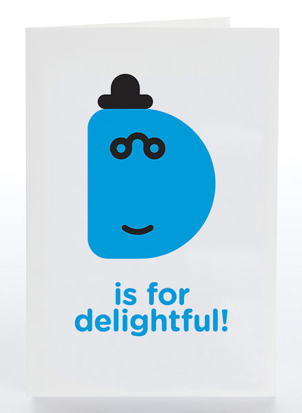D Is For Delightful!