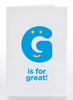G Is For Great!