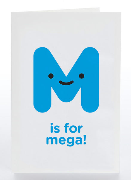 M Is For Mega!