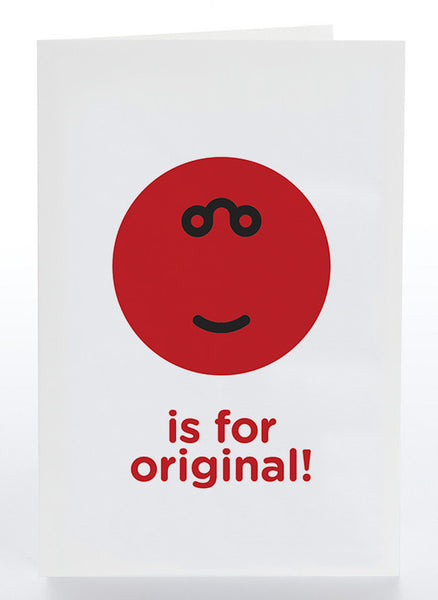 O Is For Original!