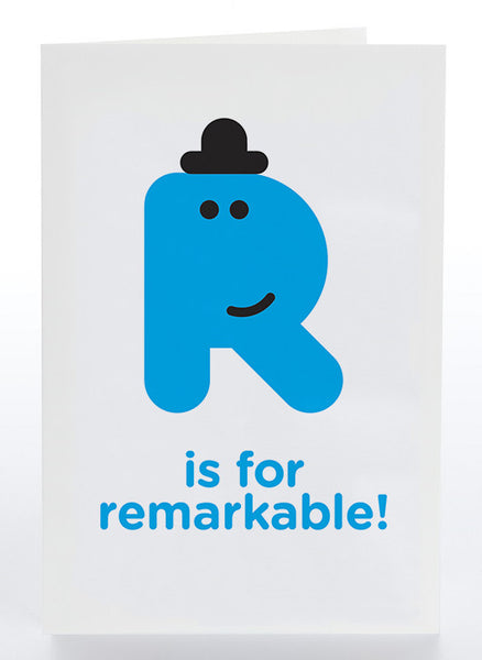 R Is For Remarkable!