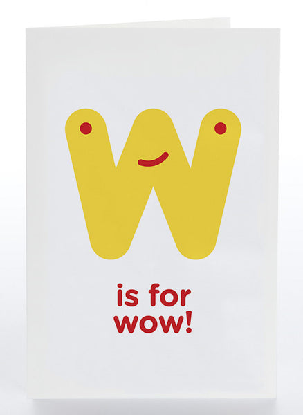 W Is For Wow!