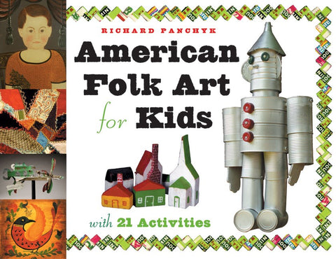 American Folk Art for Kids, with 21 Activities